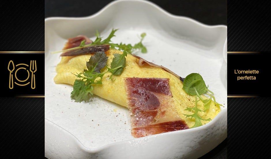 L'omelette perfetta
