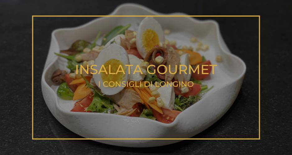 Insalata gourmet | I consigli di Longino