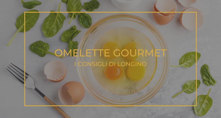 L'omelette perfetta | I consigli di Longino