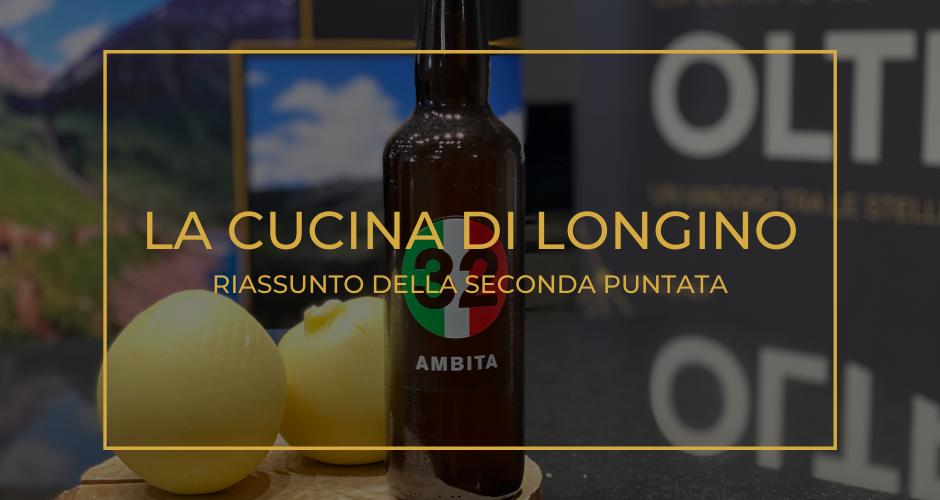 Birre e formaggi protagonisti della seconda puntata de La Cucina di Longino
